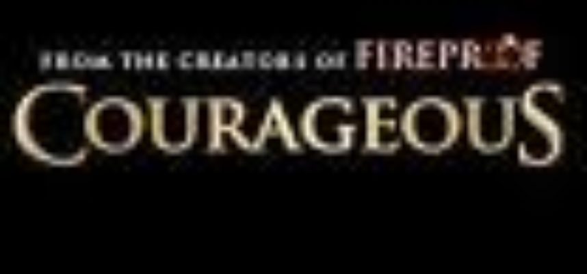 Courageous – From the Creators of Fireproof